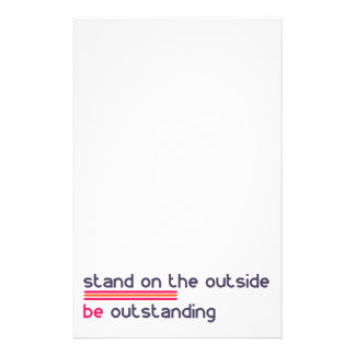 Stand on the outside be Outstanding Stationery