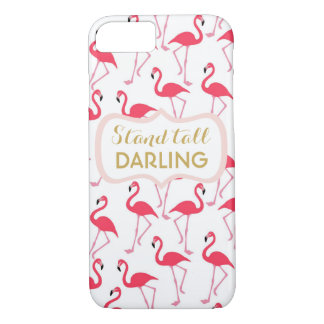 Stand tall darling flamingo quote inspirational iPhone 7 case