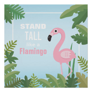 Stand Tall Like a Flamingo Motivational Poster