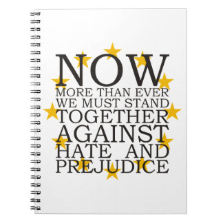Stand Together Against Hate and Prejudice Notebooks