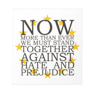 Stand Together Against Hate and Prejudice Notepad