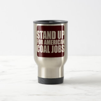 STAND UP FOR AMERICA COAL JOBS TRAVEL MUG
