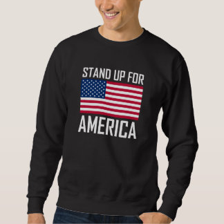 Stand Up For America Flag National Anthem Sweatshirt