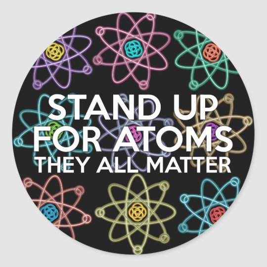 STAND UP FOR ATOMS CLASSIC ROUND STICKER