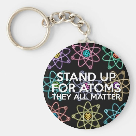 STAND UP FOR ATOMS KEY RING