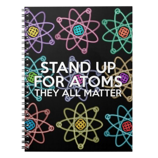 STAND UP FOR ATOMS NOTEBOOK