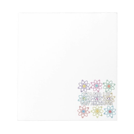 STAND UP FOR ATOMS NOTEPAD