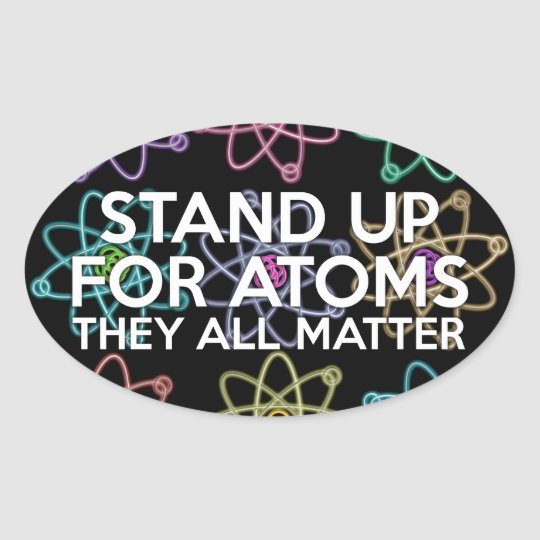 STAND UP FOR ATOMS OVAL STICKER