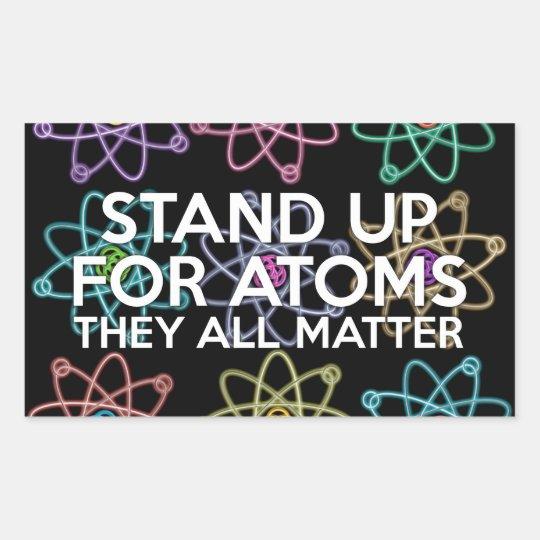 STAND UP FOR ATOMS RECTANGULAR STICKER