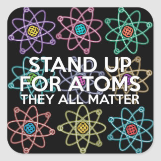STAND UP FOR ATOMS SQUARE STICKER