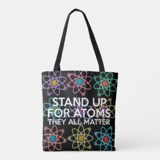 STAND UP FOR ATOMS TOTE BAG