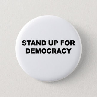Stand Up for Democracy 6 Cm Round Badge