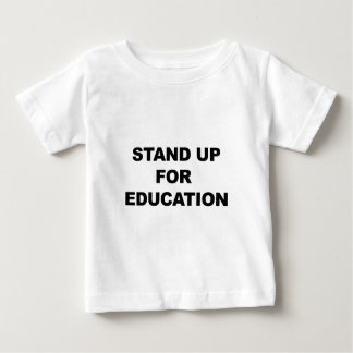 STAND UP FOR EDUCATION BABY T-Shirt