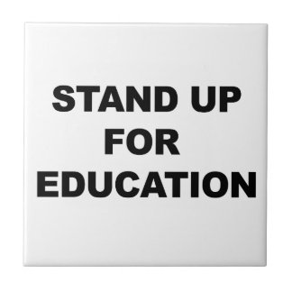 STAND UP FOR EDUCATION CERAMIC TILE