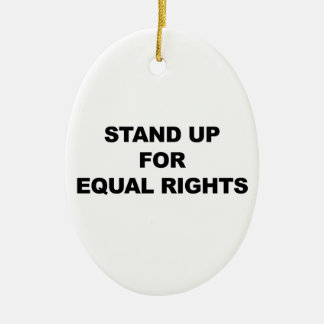 STAND UP FOR EQUAL RIGHTS CERAMIC ORNAMENT