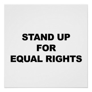 STAND UP FOR EQUAL RIGHTS Protest Sign or Poster