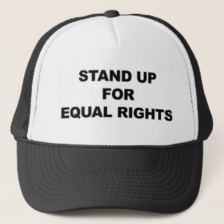 STAND UP FOR EQUAL RIGHTS TRUCKER HAT