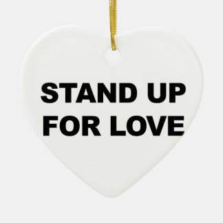 STAND UP FOR LOVE CERAMIC HEART DECORATION