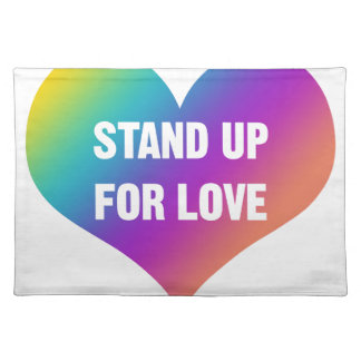 Stand Up for Love (Rainbow Heart) Placemat
