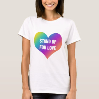 Stand Up for Love (Rainbow Heart) T-Shirt