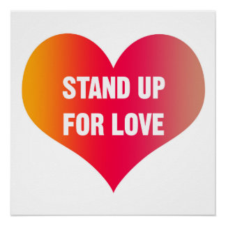 Stand Up for LOVE (Red-Orange Heart) Poster