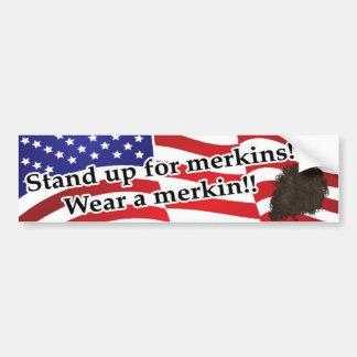 Stand up for merkins! bumper sticker