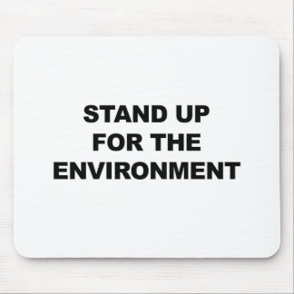 STAND UP FOR THE ENVIRONMENT MOUSE PAD