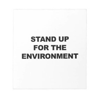 STAND UP FOR THE ENVIRONMENT NOTEPAD