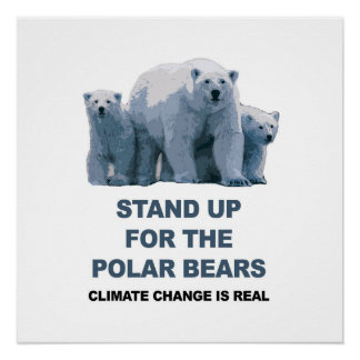 Stand up for the Polar Bears Poster