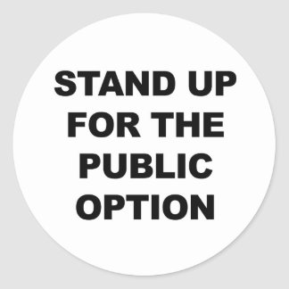 STAND UP FOR THE PUBLIC OPTION CLASSIC ROUND STICKER