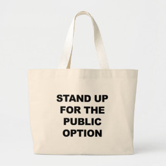 STAND UP FOR THE PUBLIC OPTION LARGE TOTE BAG