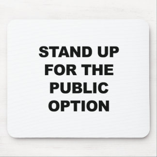 STAND UP FOR THE PUBLIC OPTION MOUSE PAD