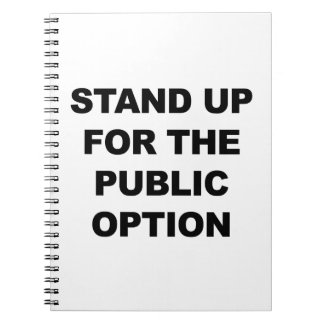 STAND UP FOR THE PUBLIC OPTION NOTEBOOKS