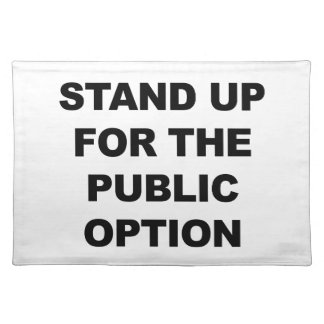 STAND UP FOR THE PUBLIC OPTION PLACEMAT