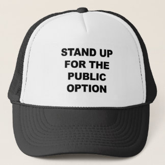 STAND UP FOR THE PUBLIC OPTION TRUCKER HAT