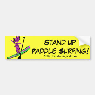 Stand Up Paddle Surf! Bumper Sticker