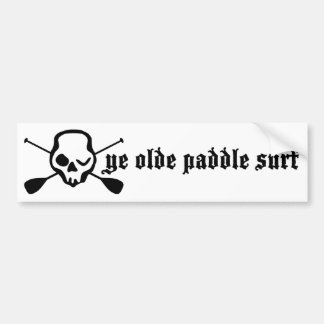 Stand Up Paddle Ye Olde Paddle Surf Bumper Sticker