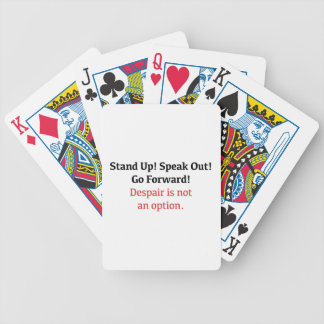 Stand Up, Speak Out, Despair is not an option Bicycle Playing Cards