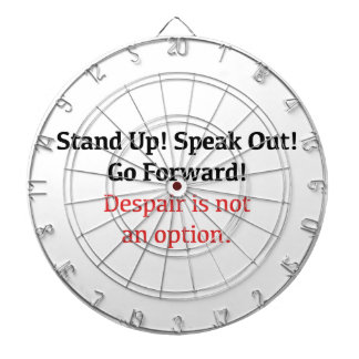Stand Up, Speak Out, Despair is not an option Dartboard