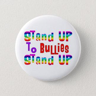 Stand UP to Bullies 6 Cm Round Badge