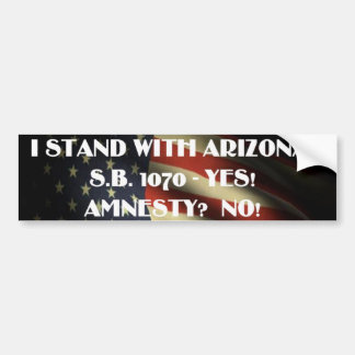 Stand with ARIZONA - NO TO AMNESTY! Bumper Sticker