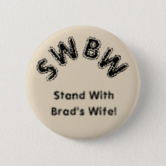 Stand With Brad's Wife 6 Cm Round Badge