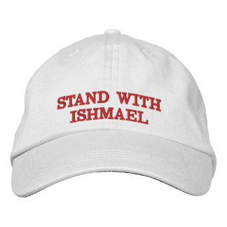 """""""Stand With Ishmael!"""" Hat #1"""