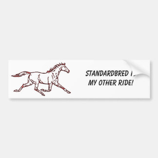 Standardbred is my other ride bumper sticker