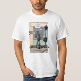 Standin' on The Corner in Winslow Arizona T Shirt