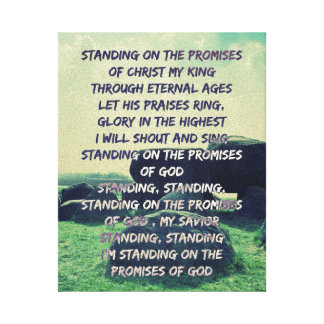 Standing on the Promises of God lyrics Stretched Canvas Print
