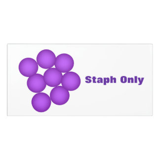 Staph Only Microbiology Lab Door Sign