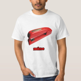 Stapler Mine Value T Tshirt