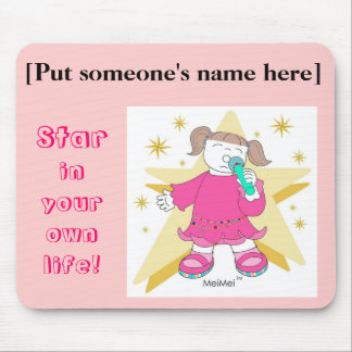 """STAR in YOUR OWN LIFE!"" Mouse Pad"