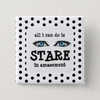 """Stare In Amazement"" Button"